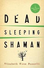 Dead Sleeping Shaman : Book 3 - Elizabeth Kane Buzzelli