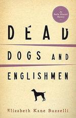 Dead Dogs and Englishmen : An Emily Kincaid Mystery - Elizabeth Kane Buzzelli