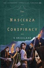 The Nascenza Conspiracy : The Cassaforte Chronicles, Volume III - V. Briceland