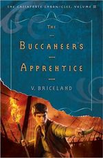 The Buccaneer's Apprentice : The Cassaforte Chronicles, Volume II - V. Briceland