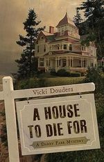 A House to Die for : A Darby Farr Mystery - Vicki Doudera