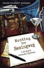 Hunting for Hemingway : A DD Mcgil Literati Mystery - Diane Gilbert Madsen