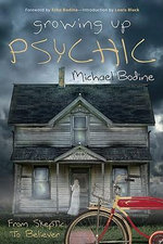 Growing Up Psychic : From Skeptic to Believer - Michael Bodine