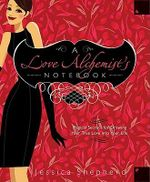 A Love Alchemist's Handbook : Magical Secrets for Drawing Your True Love into Your Life - Jessica Shepherd