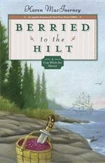 Berried to the Hilt : The Gray Whale Inn Mysteries - Karen MacInerney