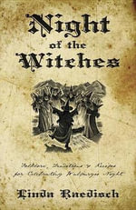 Night of the Witches : Folklore, Traditions & Recipes for Walpurgis Night - Linda Raedisch