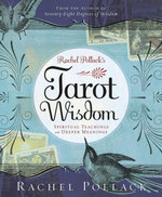 Rachel Pollack's Tarot Wisdom : Spiritual Teachings and Deeper Meanings - Rachel Pollack