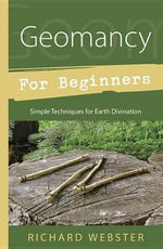 Geomancy for Beginners : Simple Techniques for Earth Divination - Richard Webster