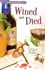 Wined and Died: Book. 5 : A Home Crafting Mystery - Cricket McRae