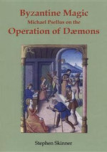 Michael Psellus on the Operation of Daemons :  Michael Psellus on the Operation of Daemons - Dr Stephen Skinner