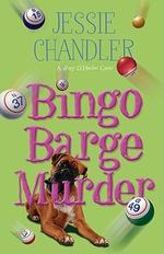 Bingo Barge Murder : A Shay O'Hanlon Caper - Jessie Chandler