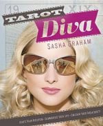 Tarot Diva : Ignite Your Intuition, Glamorize Your Life, Unleash Your Fabulousity! - Sasha Graham