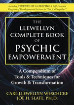 The Llewellyn Complete Book of Psychic Empowerment - Carl Llewellyn Weschcke