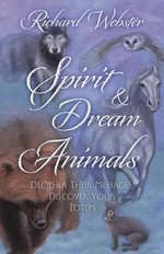 Spirit & Dream Animals - Richard Webster