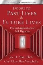 Doors to Past Lives & Future Lives - Joe H. Slate
