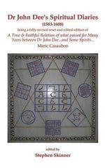 Dr. John Dee's Spiritual Diaries : 1583-1608 - Dr Stephen Skinner