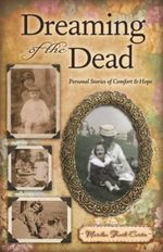 Dreaming of the Dead : Personal Stories of Comfort and Hope - Marilou Trask-Curtin