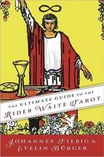 The Ultimate Guide to the Rider Waite Tarot - Johannes Fiebig