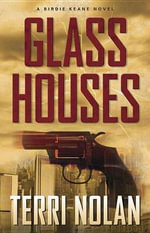 Glass Houses : Birdie Keane Novels - Terri Nolan
