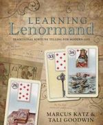 Learning Lenormand : Traditional Fortune Telling for Modern Life - Marcus Katz