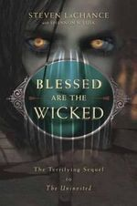 Blessed are the Wicked : The Terrifying Sequel to The Uninvited - Steven LaChance