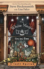 The White Magic Five and Dime : Tarot Mysteries - Steve Hockensmith