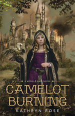 Camelot Burning - Kathryn Rose