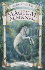 Llewellyn's 2015 Magical Almanac : Practical Magic for Everyday Living - Llewellyn
