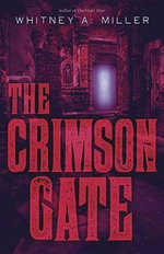 The Crimson Gate - Whitney A Miller