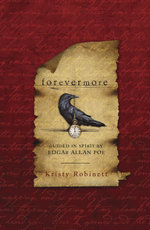 Forevermore : Guided in Spirit by Edgar Allan Poe - Kristy Robinett