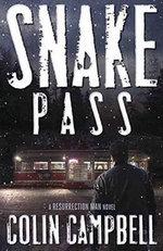 Snake Pass: Book 4 : A Resurrection Man Novel - Colin Campbell