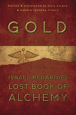 Gold : Israel Regardie's Lost Book of Alchemy - Israel Regardie