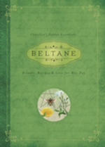 Beltane : Rituals, Recipes & Lore for May Day - Llewellyn
