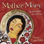 Mother Mary : Meditations for Grace - Alana Fairchild