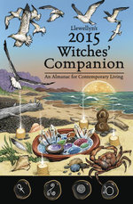 Llewellyn's 2015 Witches' Companion : An Almanac for Contemporary Living - Linda Raedisch