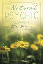 The Natural Psychic : Ellen Dugan's Personal Guide to the Psychic Realm - Ellen Dugan