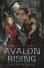 Avalon Rising - Kathryn Rose