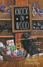 Knock on Wood : Superstition Mystery - Linda O Johnston
