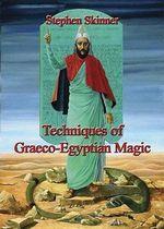 Techniques of Graeco-Egyptian Magic - Dr Stephen Skinner