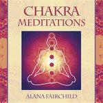 Chakra Meditations - Alana Fairchild