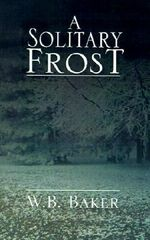 A Solitary Frost - W. B. Baker