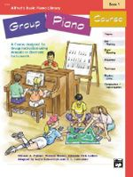Alfred's Basic Group Piano Course, Bk 1 : Group Piano Course - Morton Manus