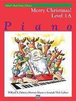 Alfred's Basic Piano Course Merry Christmas!, Bk 1a : Alfred's Basic Piano Library - Willard Palmer