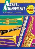 Accent on Achievement B-Flat Trumpet Book 1 : Accent on Achievement - John O'Reilly