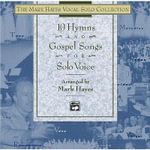 The Mark Hayes Vocal Solo Collection -- 10 Hymns & Gospel Songs for Solo Voice : Mixed Voicings - Mark Hayes