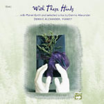 With These Hands : Additional Selections from Planet Earth and Selected Solos of Dennis Alexander - Dennis Alexander