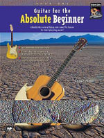 Guitar for the Absolute Beginner, Bk 1 : Absolutely Everything You Need to Know to Start Playing Now!, Book & Enhanced CD - Susan Mazer