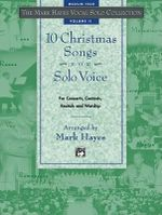 The Mark Hayes Vocal Solo Collection -- 10 Christmas Songs for Solo Voice : Medium High Voice - Mark Hayes