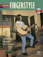 Complete Fingerstyle Guitar Method : Mastering Fingerstyle Guitar, Book & CD - Steve Eckels