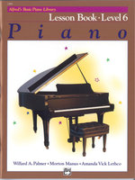 Alfred's Basic Piano Course Lesson Book, Bk 6 : Alfred's Basic Piano Library - Willard Palmer